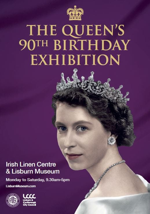 Queen Elizabeth II's 90th Birthday Exhibition Lisburn Museum 2016