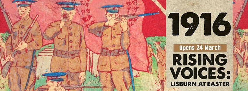 Lisburn at Easter 1916 - Easter Rising Exhibition