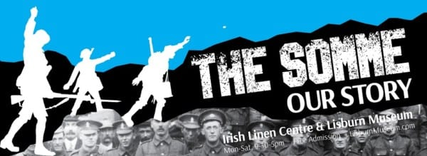 Exhibition: The Somme, Our Story, 1916