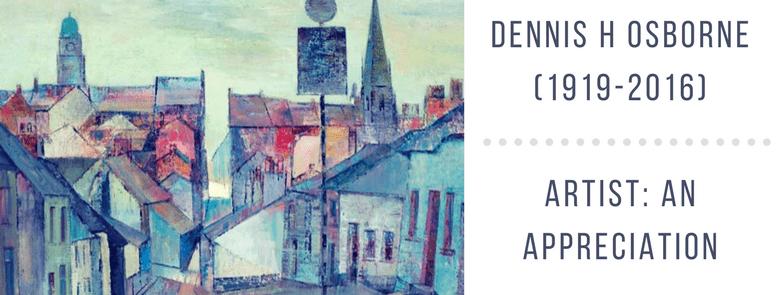 Exhibition: Dennis H Osborne Artist - An Appreciation