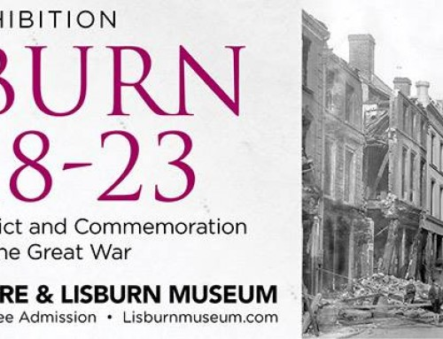 'Lisburn 1918-23, Community Conflict and Commemoration after the Great War' Exhibition