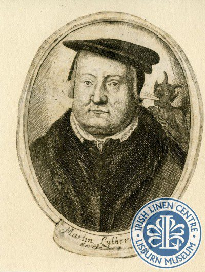 From the Collections - Irish Linen Centre Lisburn Museum - Martin Luther