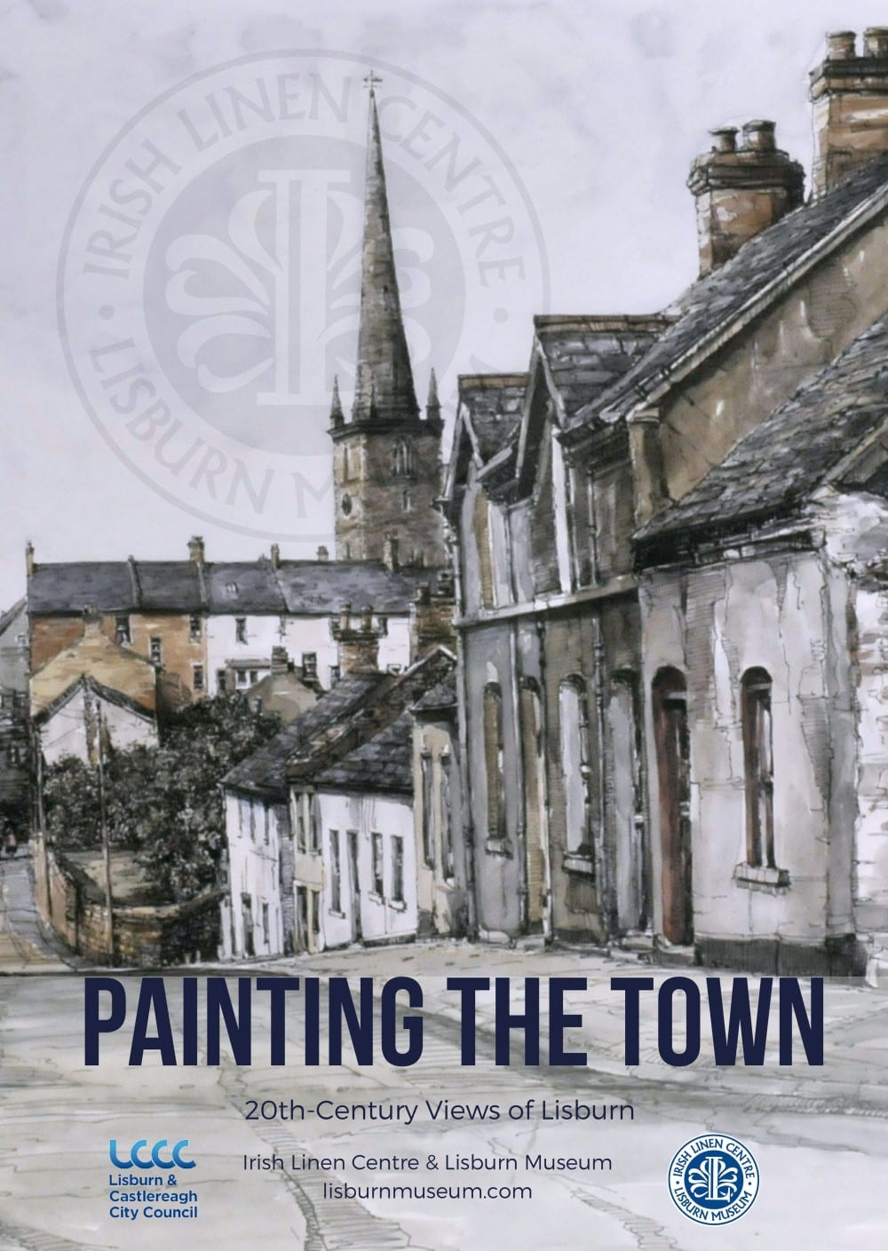 Painting the Town - 20th Century Views of Lisburn Poster - Irish Linen Centre Lisburn Museum