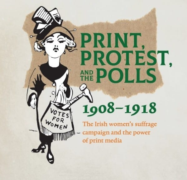 Print. protest and the Polls 1908-1918