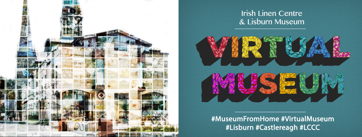 The Virtual Museum - Lisburn Museum