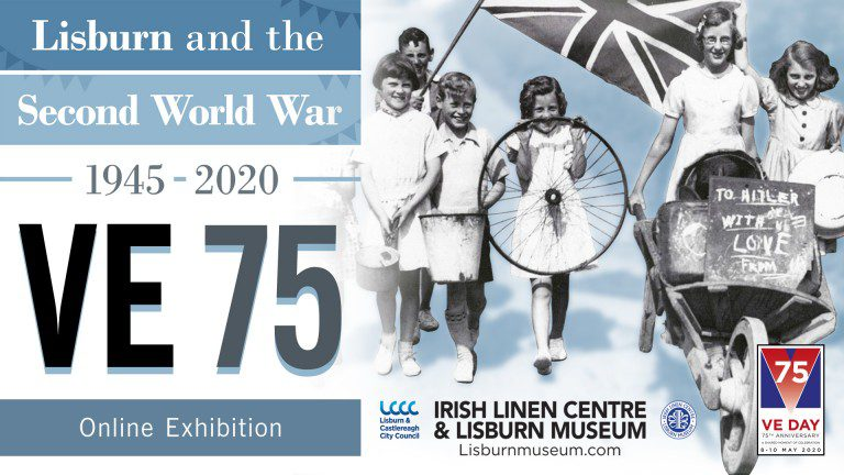 VE 75 Lisburn and the Second World War - Online Exhibition - Banner