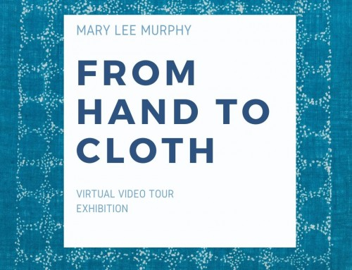 Virtual Tour: Mary Lee Murphy, 'From Hand to Cloth'