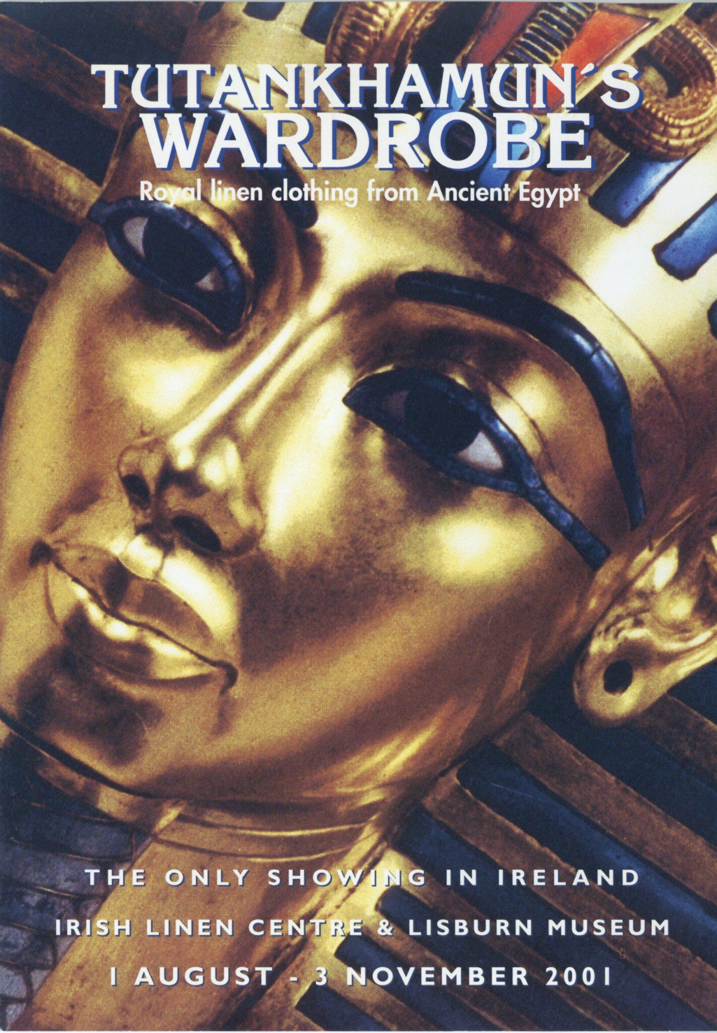 Tutankhamun's Wardrobe Exhibition, Lisburn, 2001